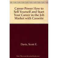 Career Power: How To Sell Yourself In The Job Market On Audio Cassette - DD591909