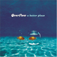 A Better Place By Overflow On Audio CD Album 2004 - DD592228
