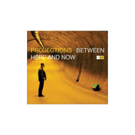 Between Here & Now By Projections On Audio CD Album 2002 - DD592990