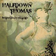 Beautifully Strange By HalfDown Thomas On Audio CD Album 2009 - DD601165