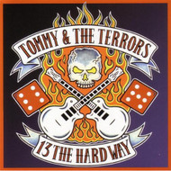 13 The Hard Way By Tommy & The Terrors On Audio CD Album 2010 - DD604390