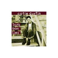 Truth From Lies By Catie Curtis On Audio CD Album 1996 - DD604826