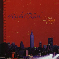Life Has Been Good To Me By Randal Keith On Audio CD Album 2004 - DD613475