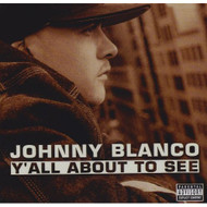 Y'All About To See By John Blanco On Audio CD Album 2002 - DD614621