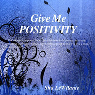 Give Me Positivity By Sha Lalante On Audio CD Album - DD617940