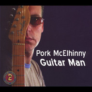Guitar Man By Pork Mcelhinny On Audio CD Album 2008 - DD618330
