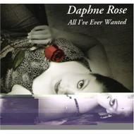 All I've Ever Wanted By Daphne Daphne Rose On Audio CD Album 2005 - DD622229