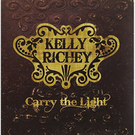 Carry The Light By Kelly Richey On Audio CD Album 2008 - DD624139