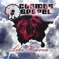 Like Heaven By Cosmos Gospel On Audio CD Album 2007 - DD624363