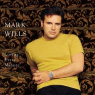 Loving Every Minute By Mark Wills On Audio CD Album 2001 - DD626741