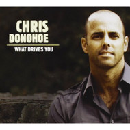 What Drives You By Chris Donohoe On Audio CD Album 2009 - DD627199