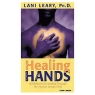 Healing Hands: Meditations For Healing Through The Human Energy Field - DD643650