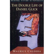 The Double Life Of Daniel Glick Paperback by Maurice Caldera Book - E026270