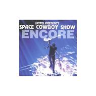 Space Cowboy Show Encore On Audio CD - E139543