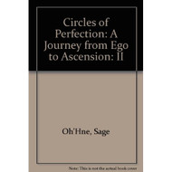 Circles Of Perfection: A Journey From Ego To Ascension - E32672