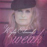 Weak On Audio CD Album 2008 by Performer-Kylie Edmond - E33599