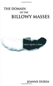 The Domain Of The Billowy Masses Book Paperback by Joanne Durda Book - E42684