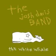 The White Whale The Josh Davis Band Album 2008 by The Josh Davis Band - E452043