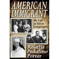 American Immigrant: My Life In Three Languages By Porter Rosalie - E459229