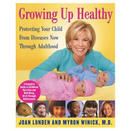 Growing Up Healthy: Protecting Your Child From Diseases Now Through - E460276