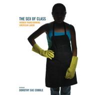 The Sex Of Class: Women Transforming American Labor - E460439