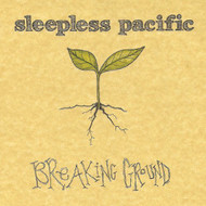 Breaking Ground By Sleepless Pacific Album Pop 2013 On Audio CD - E480250