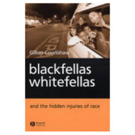 Blackfellas Whitefellas & The Hidden Injuries Of Race By Cowlishaw - E483606