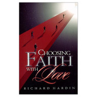 Choosing Faith with Love by Hardin Richard A. - E490084