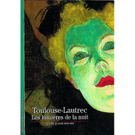 Decouverte Gallimard: Toulouse-Lautrec Lumieres De Nuit Peinture - E580198