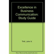 Excellence In Business Communication: Study Guide Paperback by John V - E76295