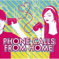 Phone Calls From Home By Phone Calls From Home On Audio CD - EE457860