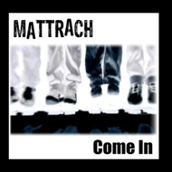 Come In By Mattrach Album 2010 On Audio CD - EE478278