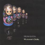 Russian Dolls By Griffin Michel Album Folk 2006 On Audio CD - EE499925