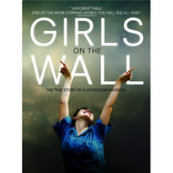 Girls On The Wall On DVD With The True Story Of A Prison Musical - EE530005