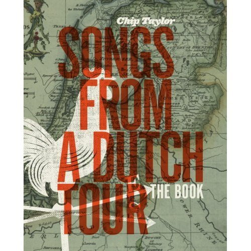 Songs From A Dutch Tour By Chip Taylor On Audio CD Album 2008 - EE557334