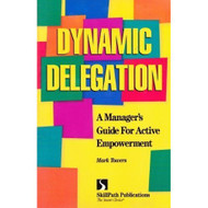 Dynamic Delegation: A Manager's Guide For Active Empowerment By Towers - EE583079