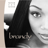 Never Say Never By Brandy On Audio CD Album 1998 - EE598310