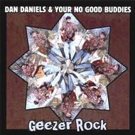 Geezer Rock By Dan Daniels & Your No Good Buddies On Audio CD Album 20 - XX620100