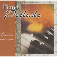 Classical Masterpieces: Piano Prelude By Various On Audio CD Album 200 - XX622975