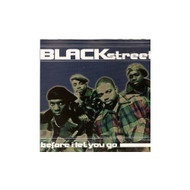 Before I Let You Go By Blackstreet On Audio CD Album 1994 - XX625398