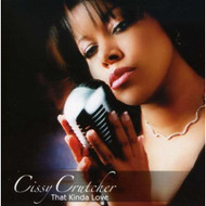 That Kinda Love By Cissy Crutcher On Audio CD Album 2006 - XX636851