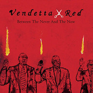 Between The Never And The Now By Vendetta Red On Audio CD Album 2003 - DD592668