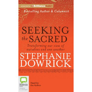 Seeking The Sacred: Transforming Our View Of Ourselves And One Another - DD625599