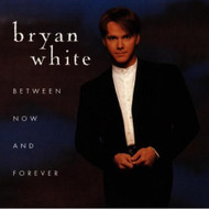Between Now & Forever Album 1996 By White Bryan On Audio CD - E139593