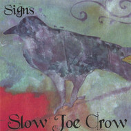 Signs By Slow Joe Crow On Audio CD Album 2007 - DD616029