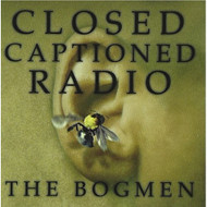 Closed Captioned Radio By Bogmen On Audio CD Album 1998 - DD615758