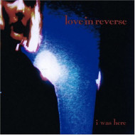 I Was Here By Love In Reverse On Audio CD Album 1996 - DD614275