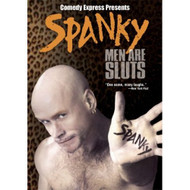 Comedy Express Presents: Spanky Men Are Sluts On DVD - EE506258