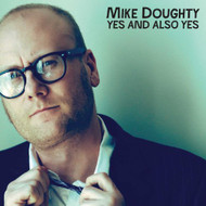 Yes And Also Yes On Vinyl Record By Mike Doughty - EE548234