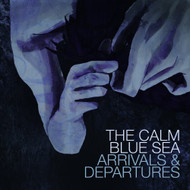 Arrivals And Departures LP On Vinyl Record By The Calm Blue Sea - EE549081
